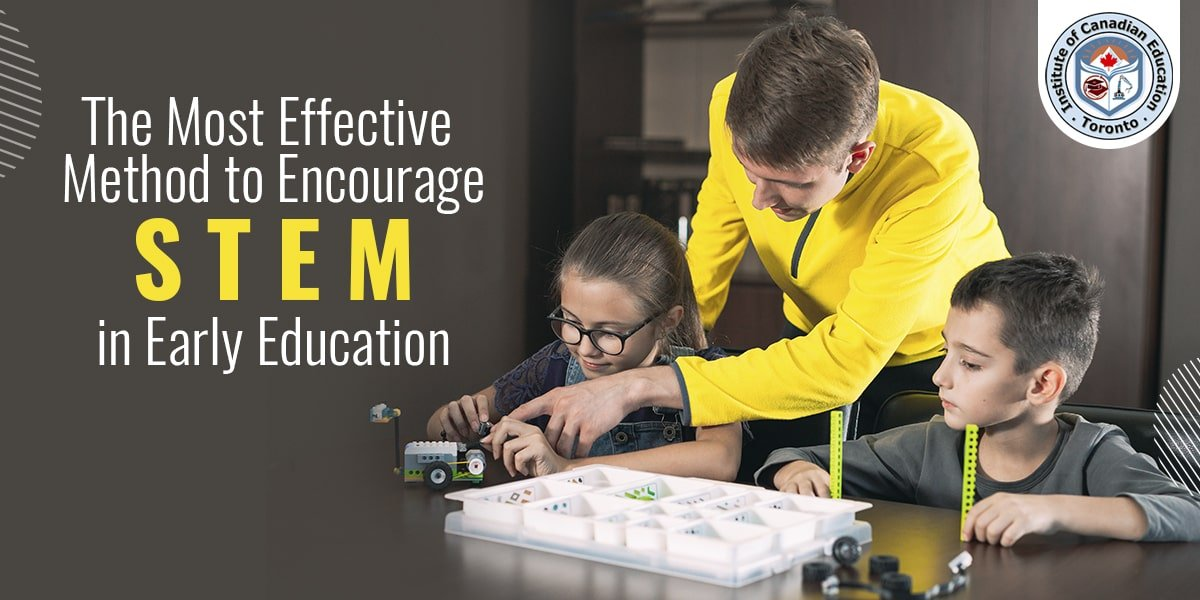 The Most Effective Method to Encourage STEM in Early Education